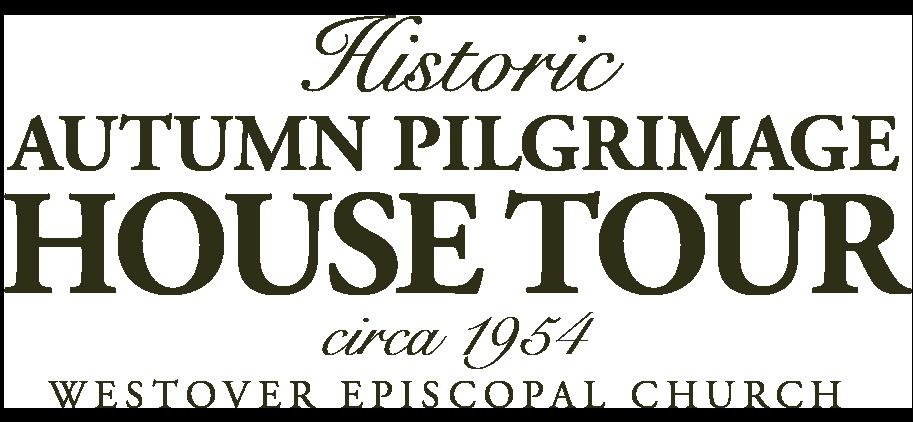 2019 AUTUMN PILGRIMAGE HOUSE TOUR | Westover Episcopal Church